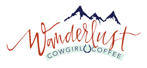 Wanderlust Cowgirl Coffee